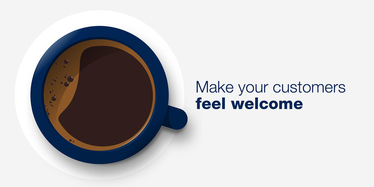 make your customers feel welcome large
